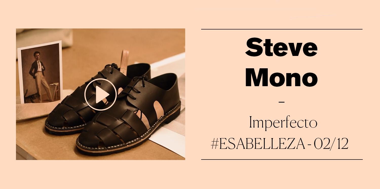 La imperfección de Steve Mono #ESABELLEZA - 02/12